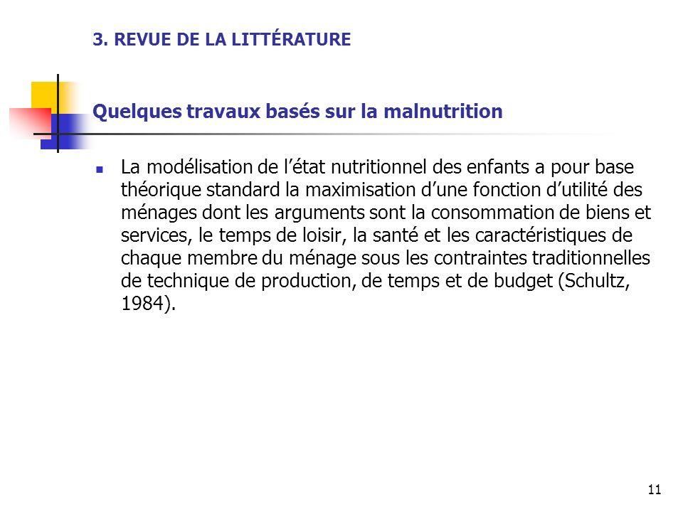 3. REVUE DE LA LITTÉRATURE Quelques travaux basés sur la malnutrition La modélisation de létat nutritionnel des enfants a pour base théorique standard