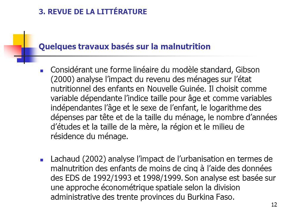 3. REVUE DE LA LITTÉRATURE Quelques travaux basés sur la malnutrition Considérant une forme linéaire du modèle standard, Gibson (2000) analyse limpact