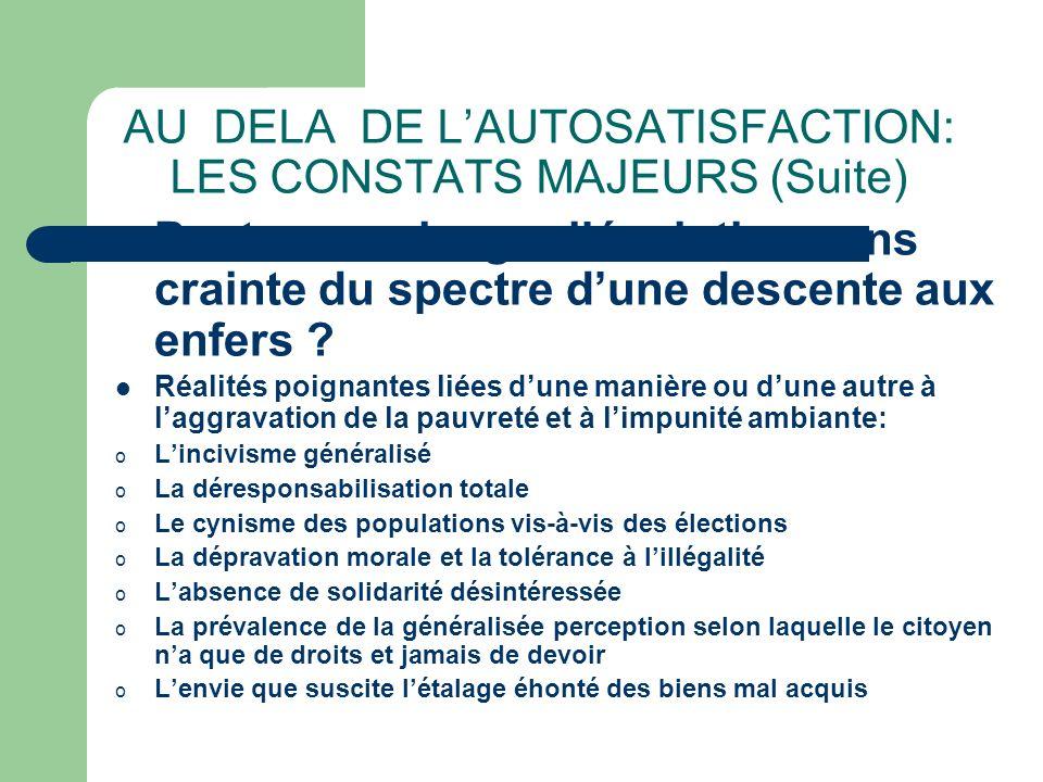 AU DELA DE LAUTOSATISFACTION: LES CONSTATS MAJEURS (Suite) Peut-on envisager lévolution sans crainte du spectre dune descente aux enfers .