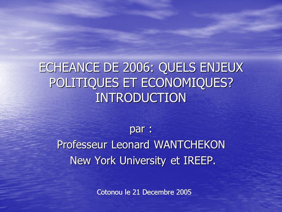 ECHEANCE DE 2006: QUELS ENJEUX POLITIQUES ET ECONOMIQUES.