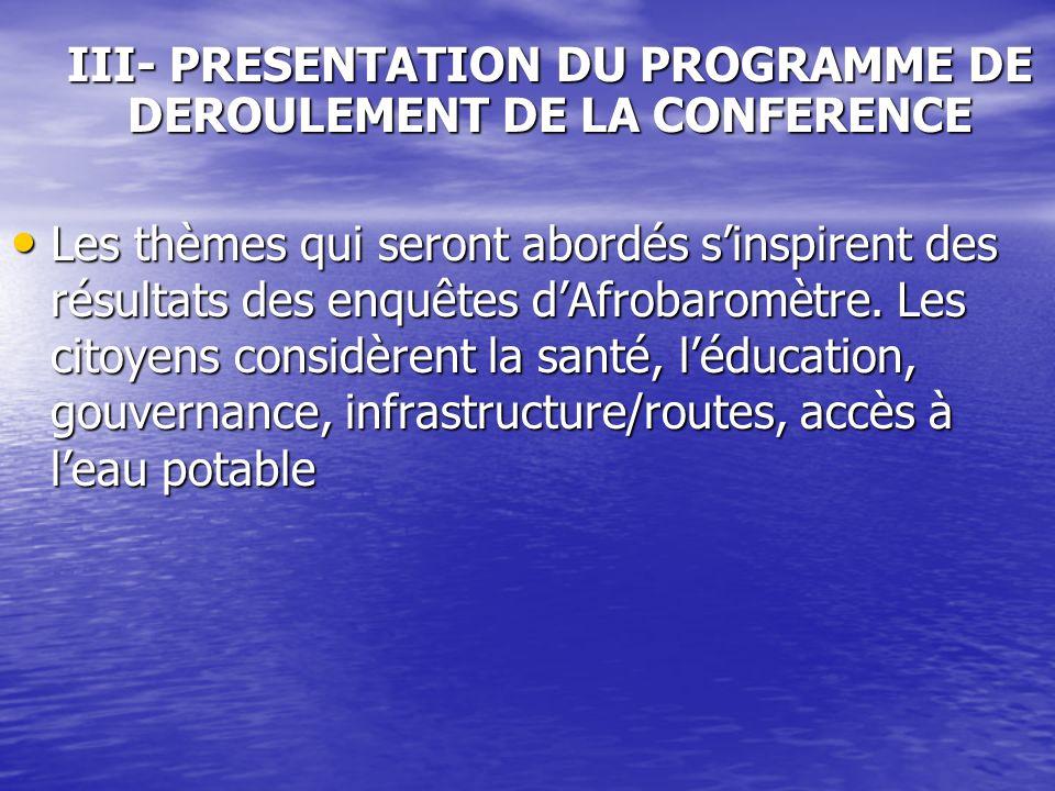 Les thèmes qui seront abordés sinspirent des résultats des enquêtes dAfrobaromètre.