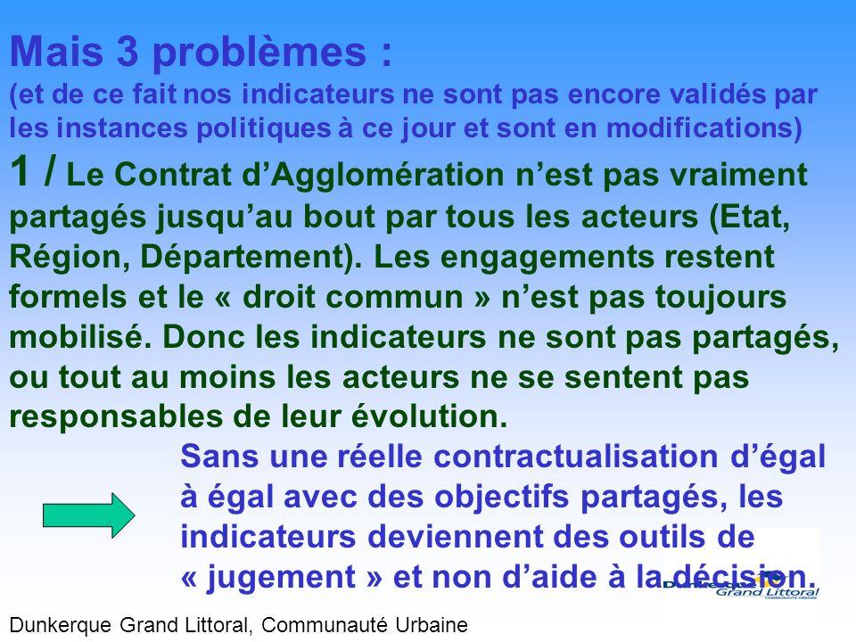 Mais 3 problèmes : (et de ce fait nos indicateurs ne sont pas encore validés par les instances politiques à ce jour et sont en modifications) 1 / Le C