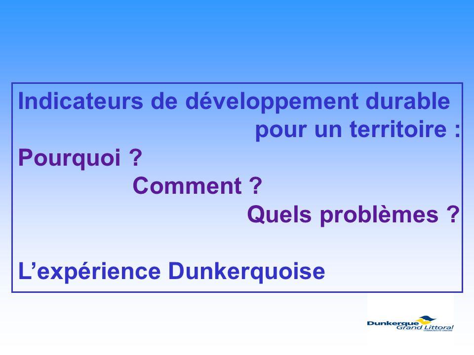 Indicateurs de développement durable pour un territoire : Pourquoi ? Comment ? Quels problèmes ? Lexpérience Dunkerquoise
