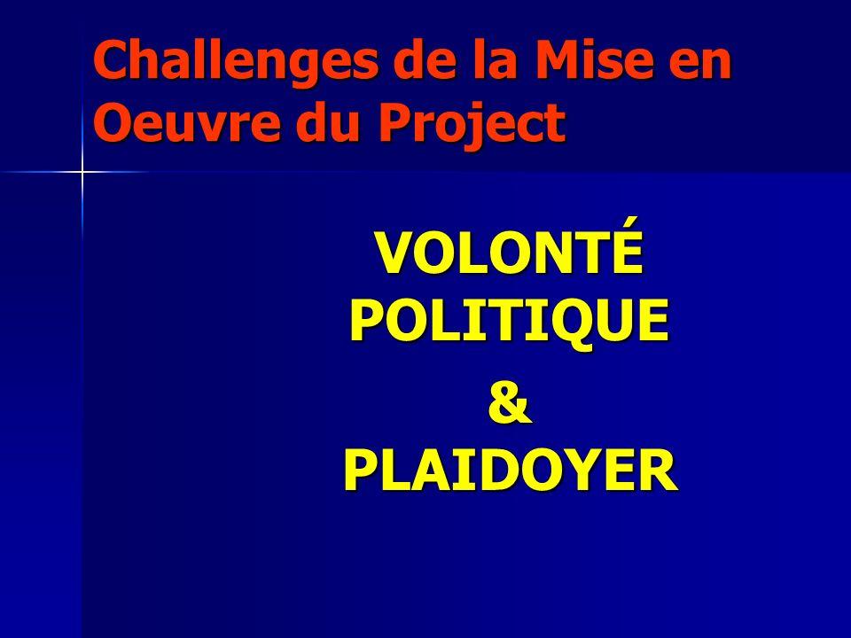 Challenges de la Mise en Oeuvre du Project VOLONTÉ POLITIQUE & PLAIDOYER
