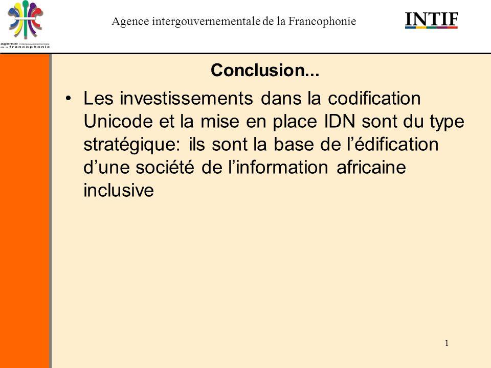 Agence intergouvernementale de la Francophonie 1 Conclusion...