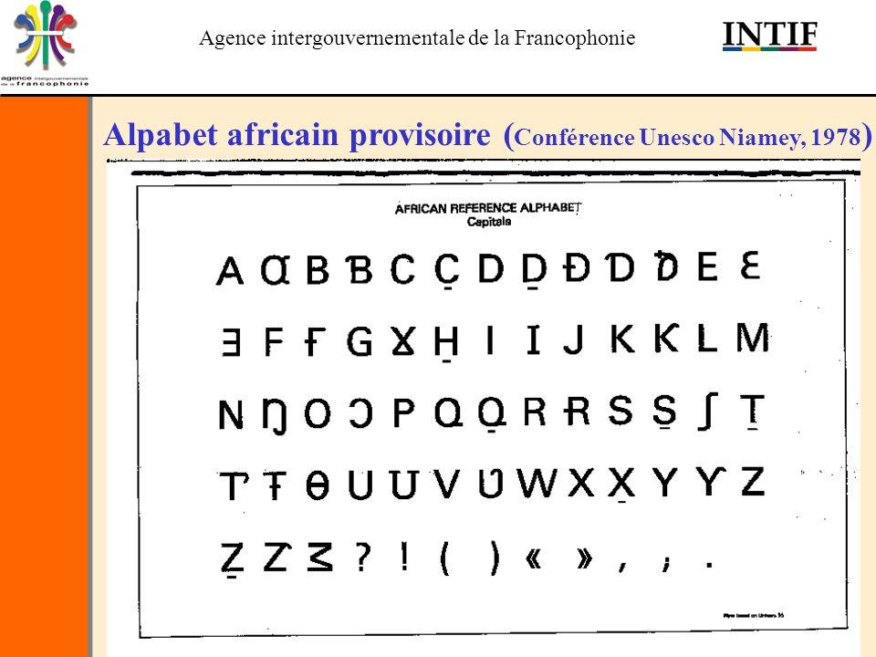 Agence intergouvernementale de la Francophonie Alpabet africain provisoire ( Conférence Unesco Niamey, 1978 )