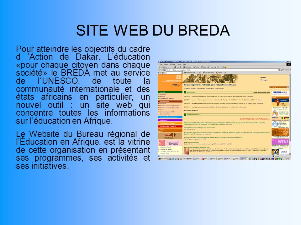 SITE WEB DU BREDA Pour atteindre les objectifs du cadre d Action de Dakar. Léducation «pour chaque citoyen dans chaque société» le BREDA met au servic
