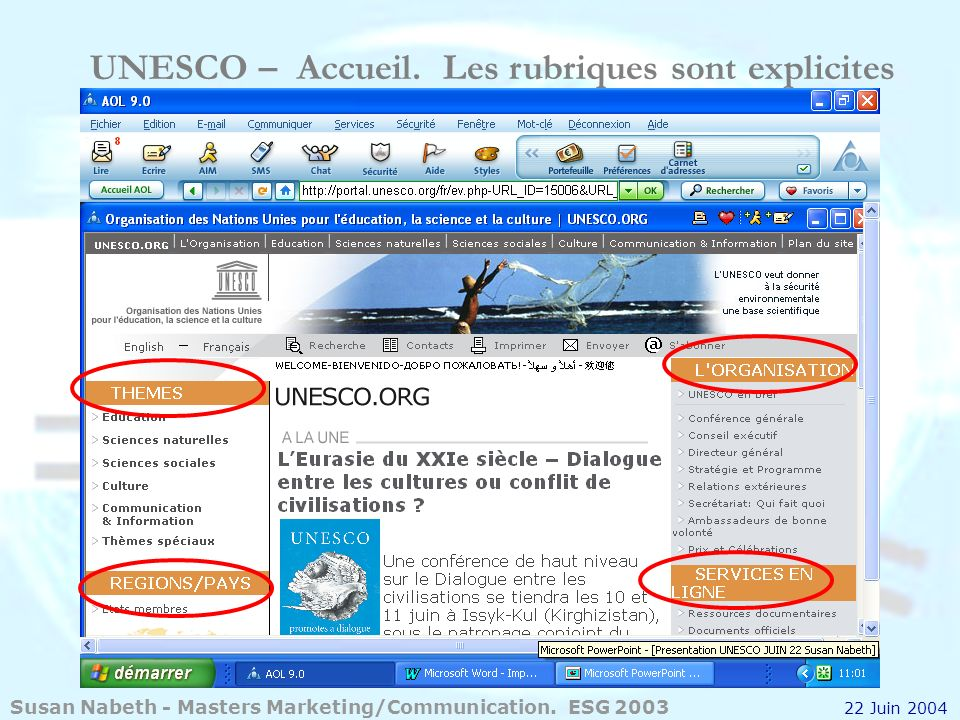 UNESCO – Accueil. Les rubriques sont explicites Susan Nabeth - Masters Marketing/Communication. ESG 2003 22 Juin 2004