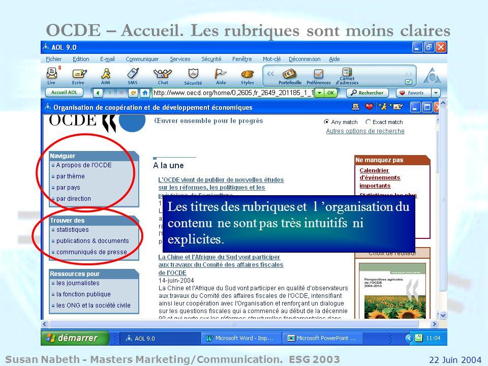 OCDE – Accueil. Les rubriques sont moins claires Les titres des rubriques et l organisation du contenu ne sont pas très intuitifs ni explicites. Susan