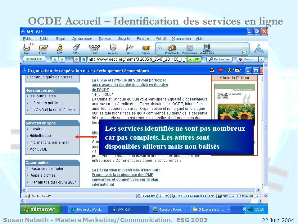 OCDE Accueil – Identification des services en ligne Les services identifiés ne sont pas nombreux car pas complets. Les autres sont disponibles ailleur