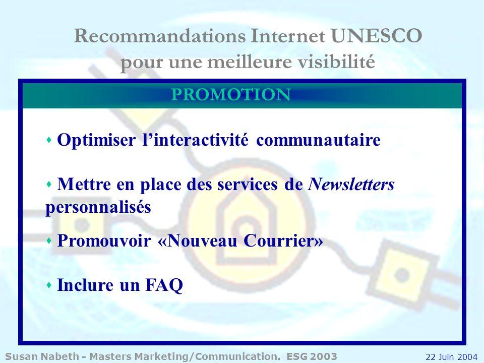 Recommandations Internet UNESCO pour une meilleure visibilité PROMOTION Optimiser linteractivité communautaire Mettre en place des services de Newslet