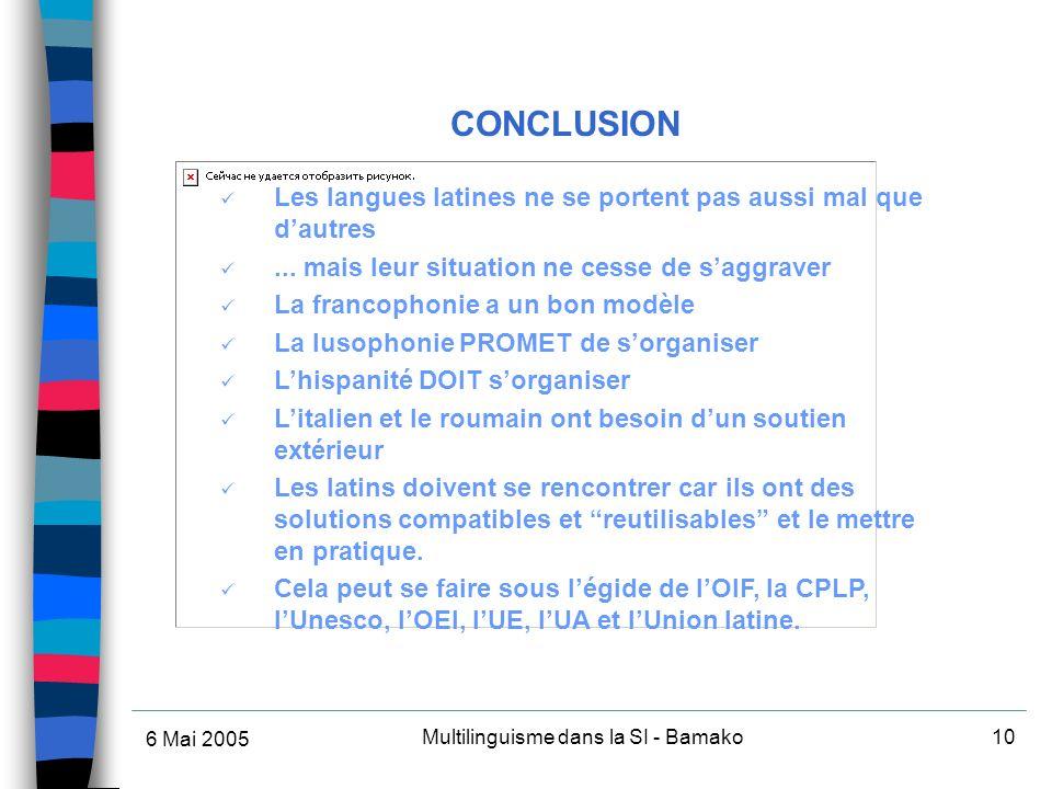 6 Mai 2005 Multilinguisme dans la SI - Bamako10 Les langues latines ne se portent pas aussi mal que dautres...