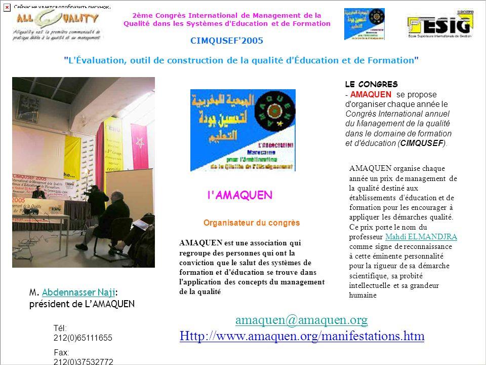 2ème Congrès International de Management de la Qualité dans les Systèmes d Education et de Formation CIMQUSEF 2005 L Évaluation, outil de construction de la qualité d Éducation et de Formation