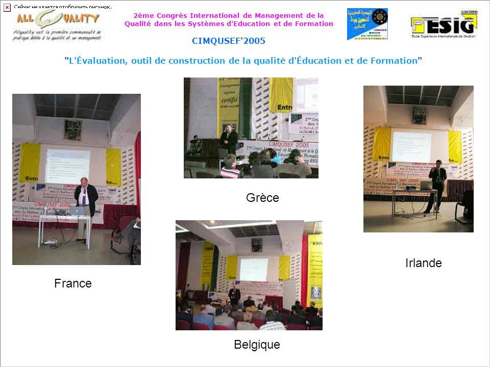 2ème Congrès International de Management de la Qualité dans les Systèmes d Education et de Formation CIMQUSEF 2005 L Évaluation, outil de construction de la qualité d Éducation et de Formation Grande Bretagne Portugal Maroc (Tanger) France