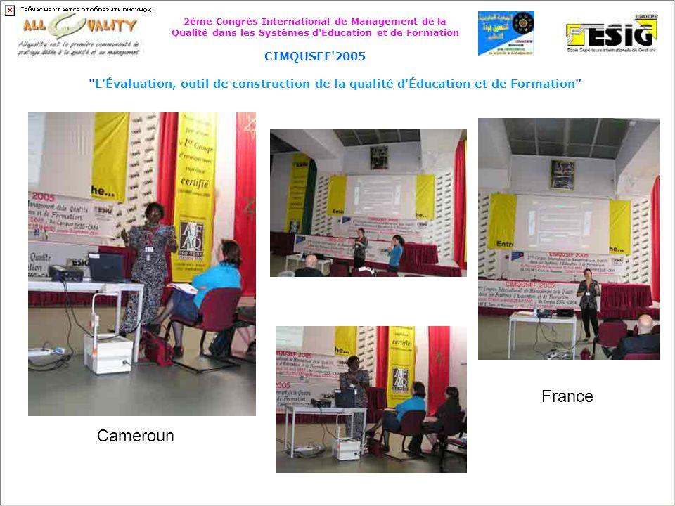 2ème Congrès International de Management de la Qualité dans les Systèmes d Education et de Formation CIMQUSEF 2005 L Évaluation, outil de construction de la qualité d Éducation et de Formation Vues de Casablanca