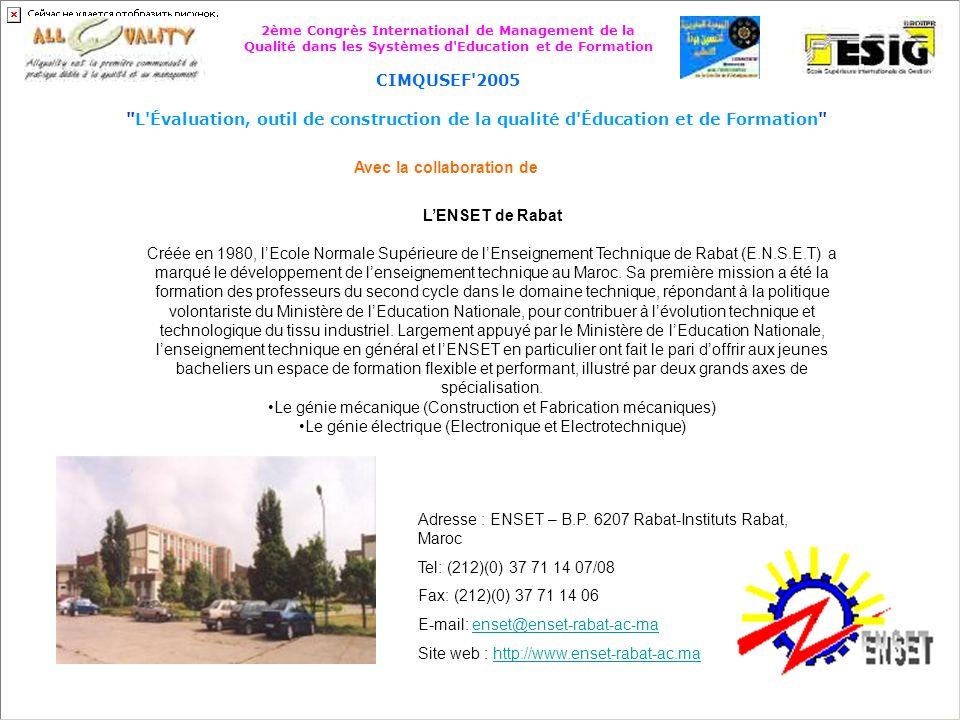 2ème Congrès International de Management de la Qualité dans les Systèmes d Education et de Formation CIMQUSEF 2005 L Évaluation, outil de construction de la qualité d Éducation et de Formation A bientôt