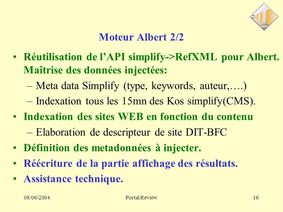 08/06/2004Portal Review16 Moteur Albert 2/2 Réutilisation de lAPI simplify->RefXML pour Albert.