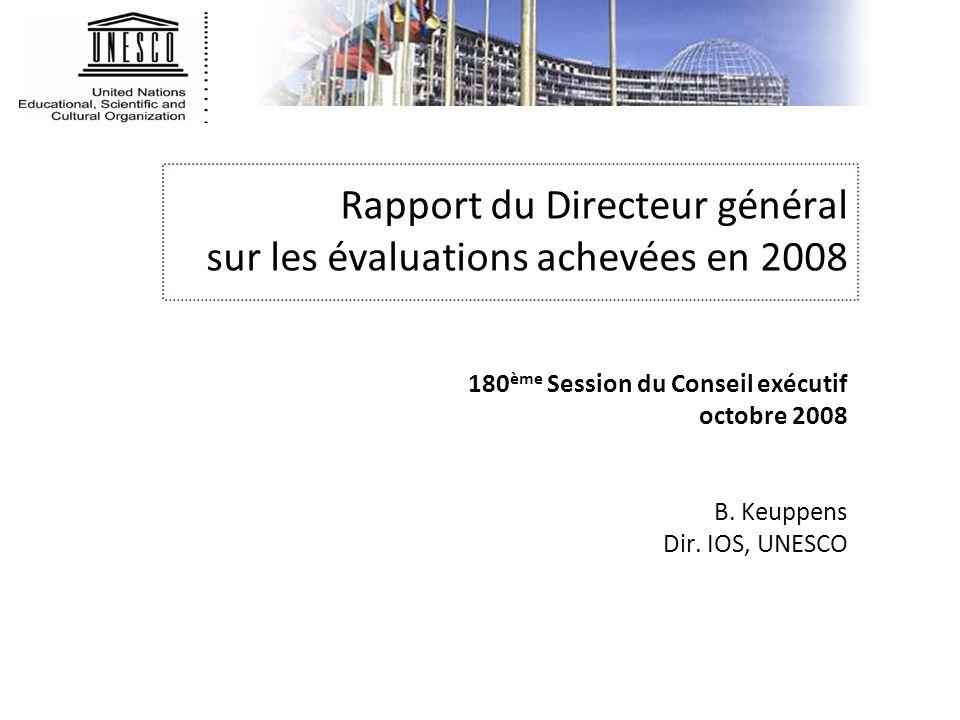 Rapport du Directeur général sur les évaluations achevées en 2008 180 ème Session du Conseil exécutif octobre 2008 B.