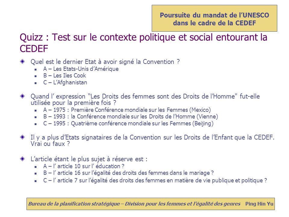 Quizz : Test sur le contexte politique et social entourant la CEDEF Quel est le dernier Etat à avoir signé la Convention .