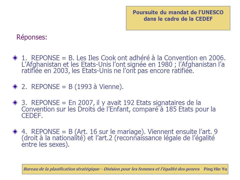 Réponses: 1. REPONSE = B. Les Iles Cook ont adhéré à la Convention en 2006.