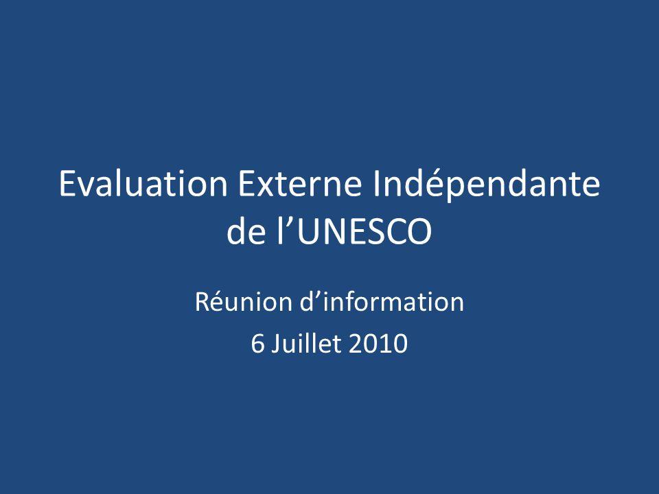 Evaluation Externe Indépendante de lUNESCO Réunion dinformation 6 Juillet 2010