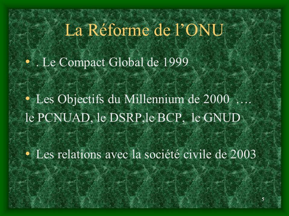 5 La Réforme de lONU. Le Compact Global de 1999 Les Objectifs du Millennium de 2000 ….