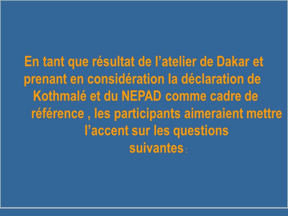 RESULTATS ATELIER DE DAKAR Mobilisation, intégration et sensibilisation des communautés LES DEFIS TECHNIQUES Contenus et applications Durabilité