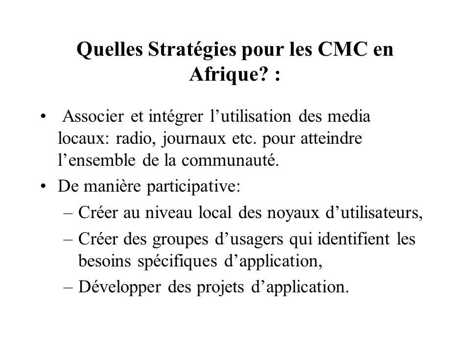 But des CMC en Afrique Les CMC visent essentiellement à réduire la fracture numérique en vue de stimuler le développement rural en facilitant laccès aux TIC.