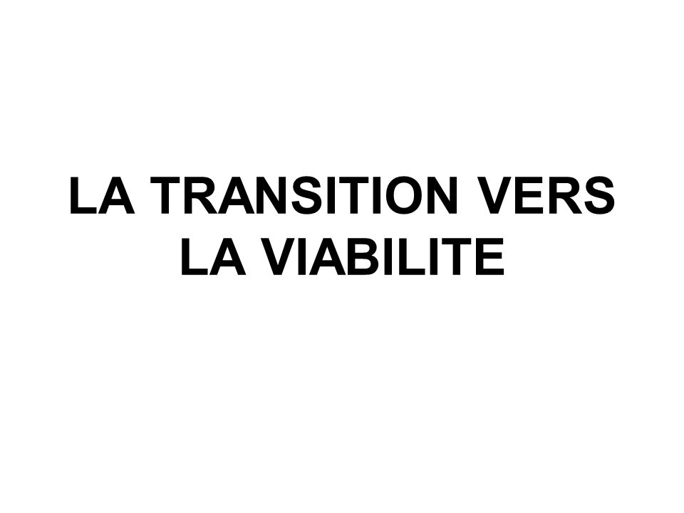LA TRANSITION VERS LA VIABILITE