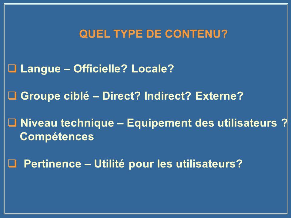 Langue – Officielle.Locale. Groupe ciblé – Direct.
