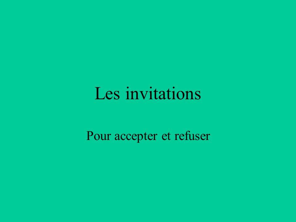 Les invitations Pour accepter et refuser