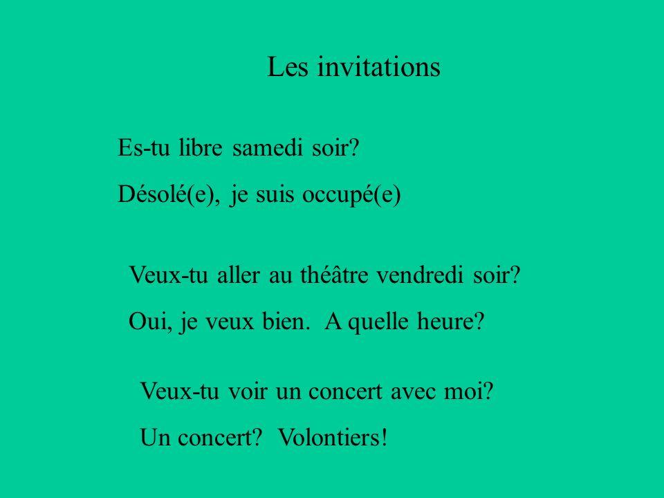 Les invitations Es-tu libre samedi soir.