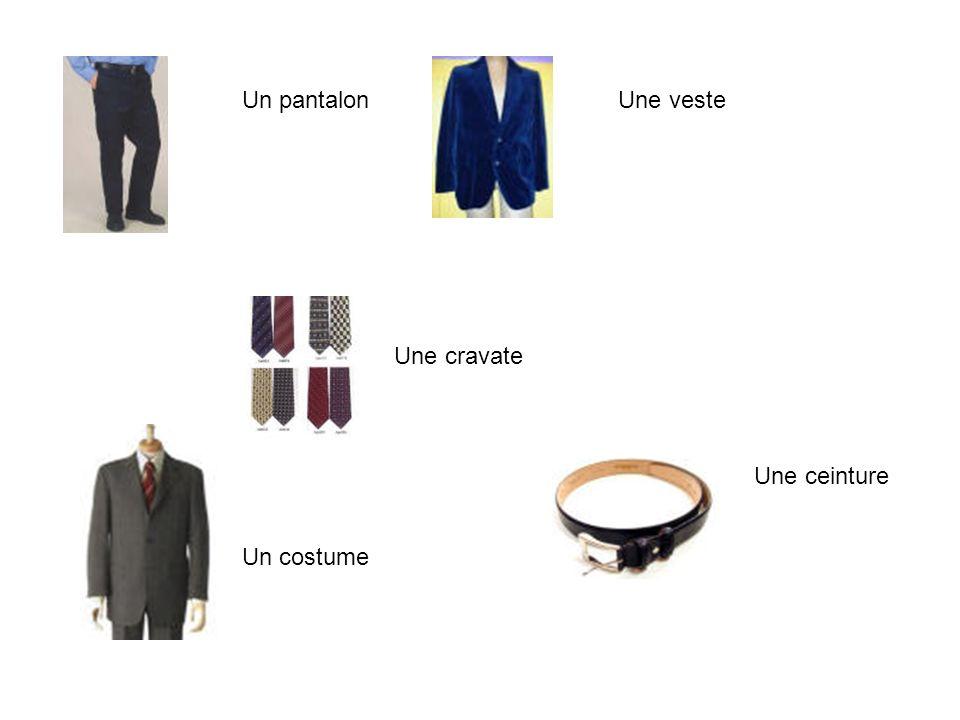 Un pantalonUne veste Un costume Une cravate Une ceinture