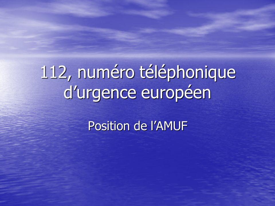112, numéro téléphonique durgence européen Position de lAMUF