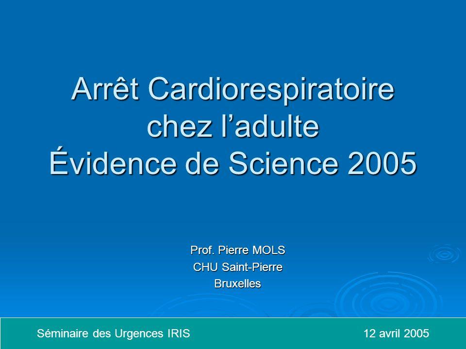 Arrêt Cardiorespiratoire chez ladulte Évidence de Science 2005 Prof.