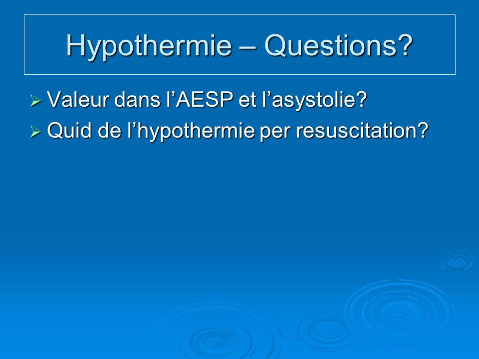 Hypothermie – Questions.Valeur dans lAESP et lasystolie.