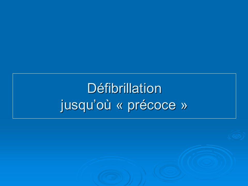 Défibrillation jusquoù « précoce »