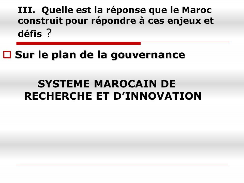 III. Quelle est la réponse que le Maroc construit pour répondre à ces enjeux et défis .