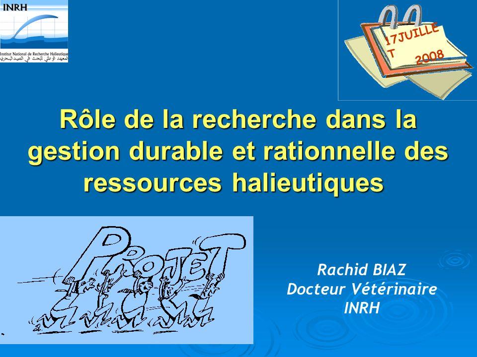 Rôle de la recherche dans la gestion durable et rationnelle des ressources halieutiques Rôle de la recherche dans la gestion durable et rationnelle de