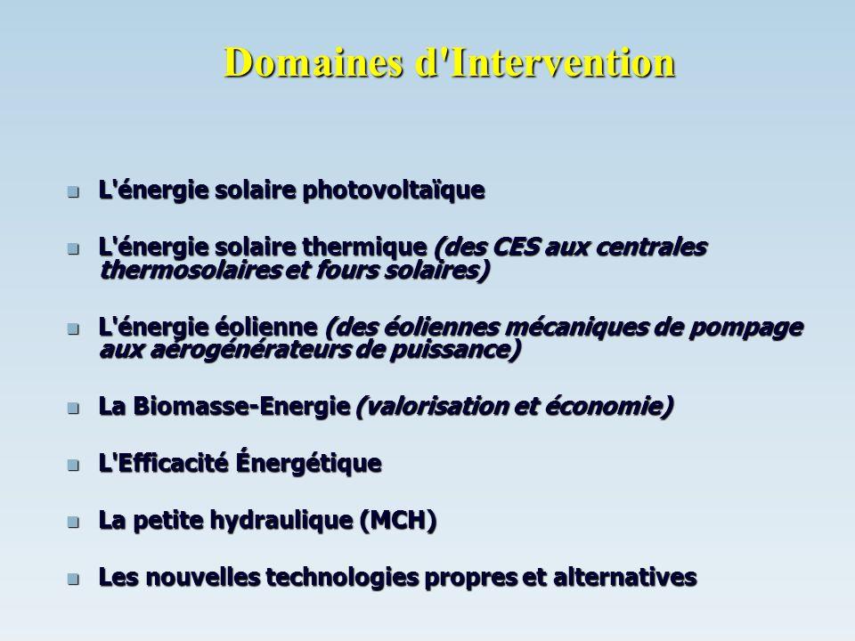 Domaines d'Intervention L'énergie solaire photovoltaïque L'énergie solaire photovoltaïque L'énergie solaire thermique (des CES aux centrales thermosol