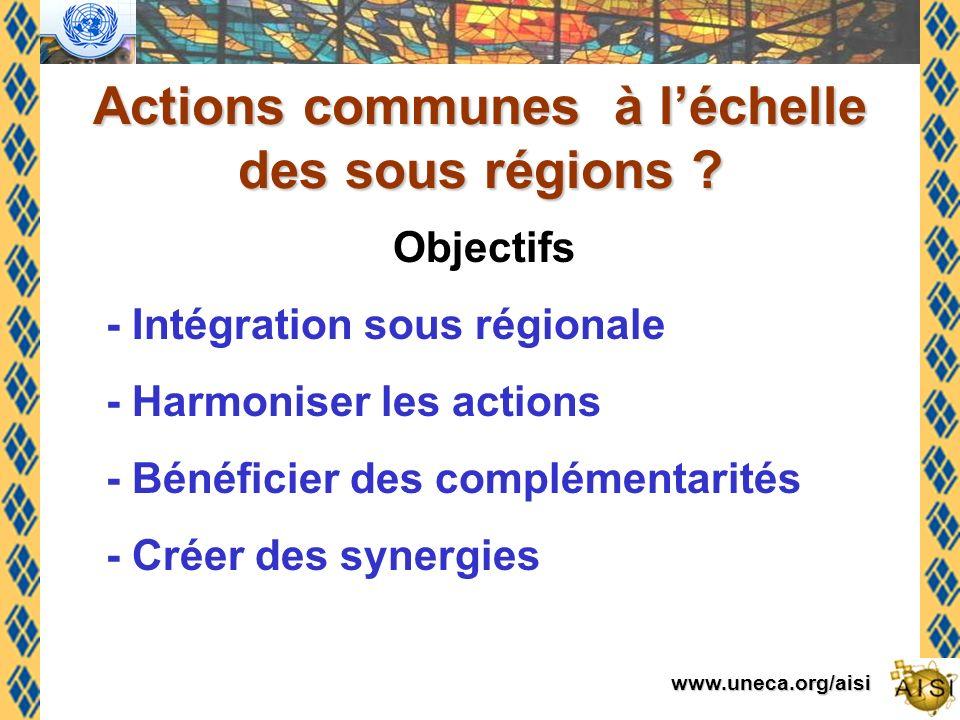 www.uneca.org/aisi Actions communes à léchelle des sous régions .