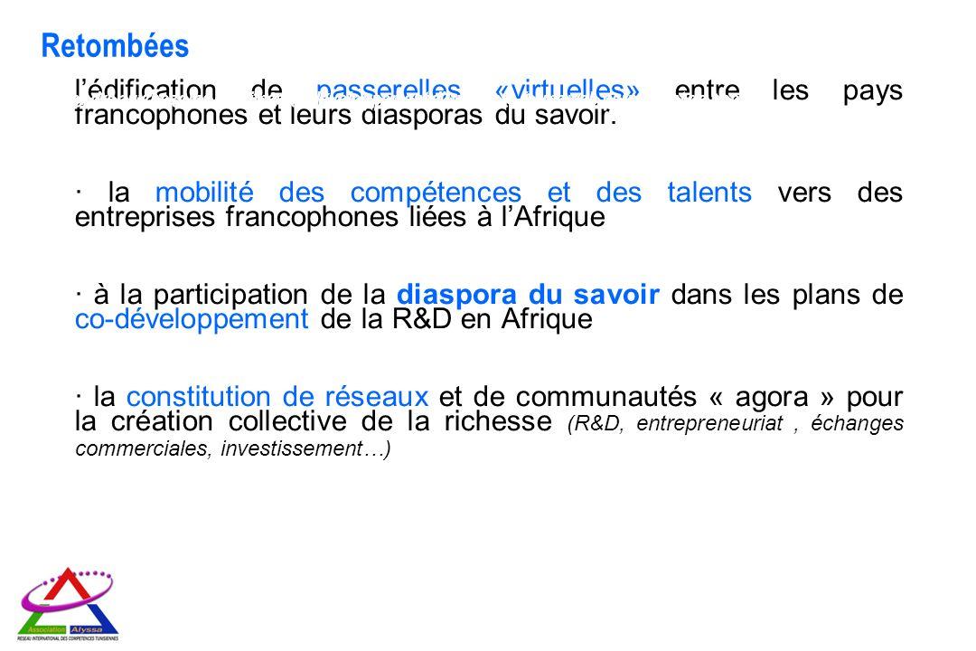lédification de passerelles «virtuelles» entre les pays francophones et leurs diasporas du savoir. · la mobilité des compétences et des talents vers d