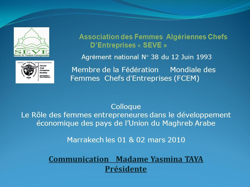 Association des Femmes Algériennes Chefs DEntreprises « SEVE » Agr é ment national N° 38 du 12 Juin 1993 Membre de la F é d é ration Mondiale des Femm