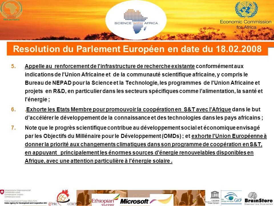 Resolution du Parlement Européen en date du 18.02.2008 5.Appelle au renforcement de l'infrastructure de recherche existante conformément aux indicatio