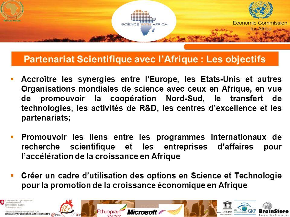 Partenariat Scientifique avec lAfrique : Les objectifs Accroître les synergies entre lEurope, les Etats-Unis et autres Organisations mondiales de scie