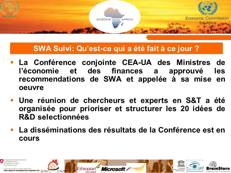 SWA Suivi: Quest-ce qui a été fait à ce jour ? La Conférence conjointe CEA-UA des Ministres de léconomie et des finances a approuvé les recommendation