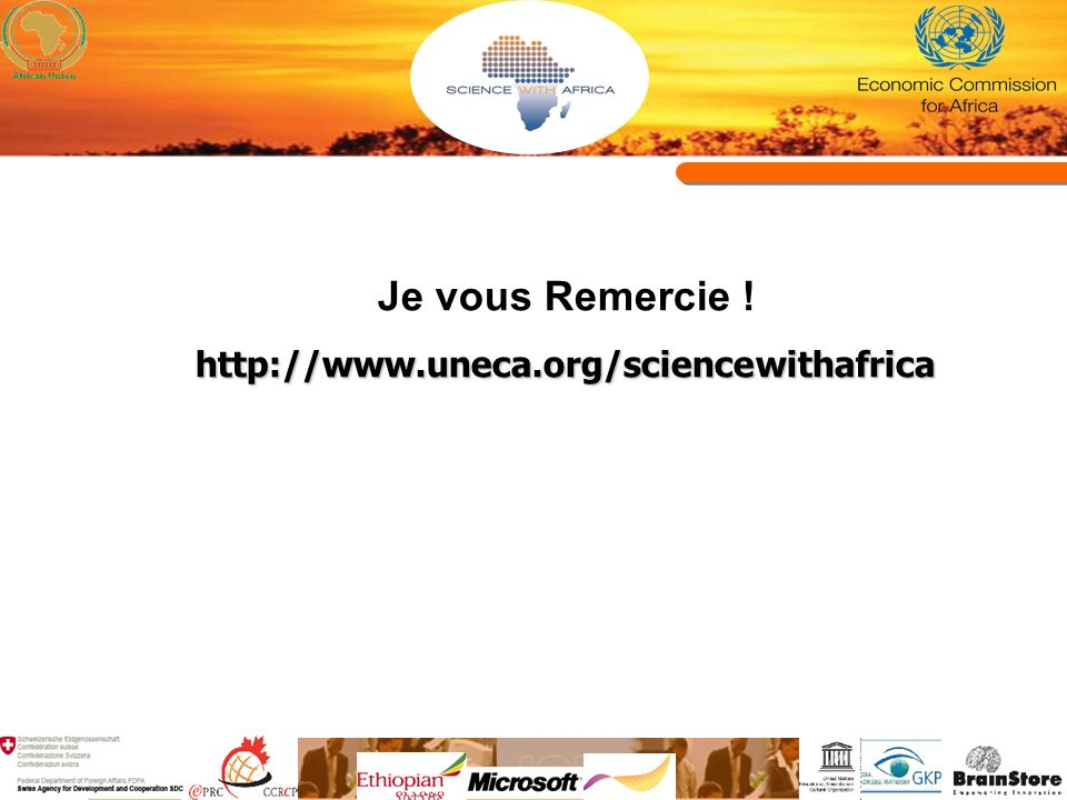 Je vous Remercie !http://www.uneca.org/sciencewithafrica