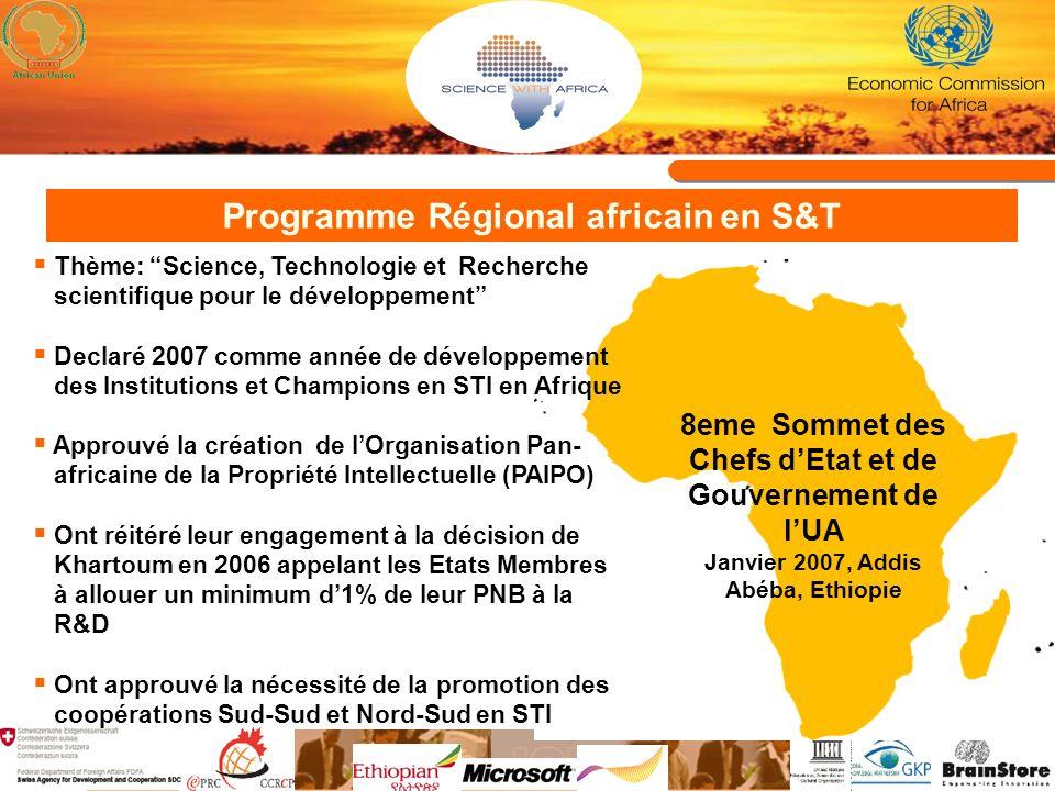 Programme Régional africain en S&T 8eme Sommet des Chefs dEtat et de Gouvernement de lUA Janvier 2007, Addis Abéba, Ethiopie Thème: Science, Technolog