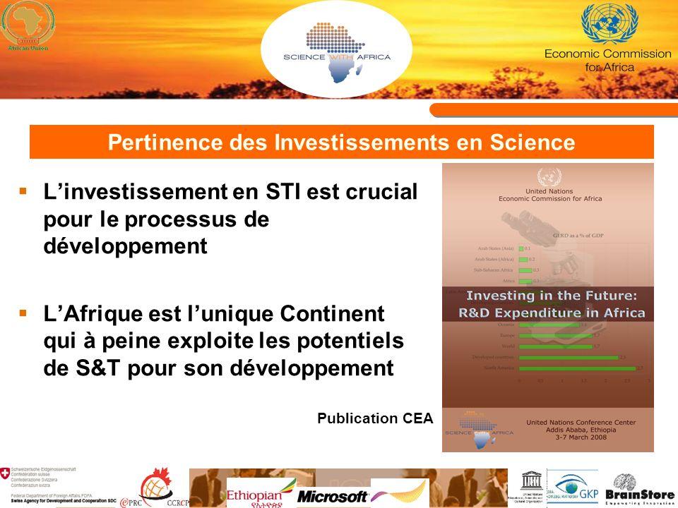 Pertinence des Investissements en Science Linvestissement en STI est crucial pour le processus de développement LAfrique est lunique Continent qui à peine exploite les potentiels de S&T pour son développement Publication CEA