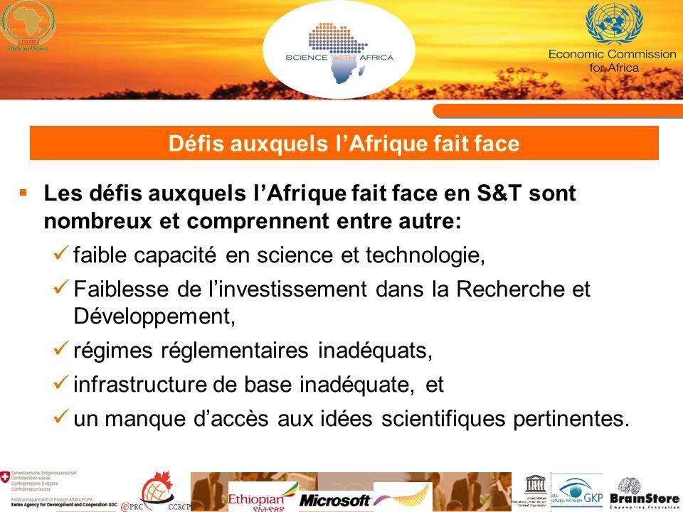 Défis auxquels lAfrique fait face Les défis auxquels lAfrique fait face en S&T sont nombreux et comprennent entre autre: faible capacité en science et